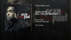 Yardie Bone Lyrics - Sean Paul