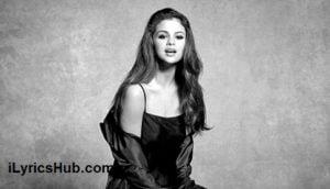 Kill Em With Kindness Lyrics (Full Video) - Selena Gomez