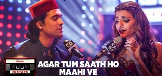 Agar Tum Saath Ho Maahi Ve Lyrics - T-Series Mixtape