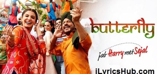Butterfly Lyrics (Full Video) - Jab Harry Met Sejal