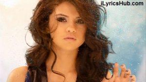 A Year Without Rain Lyrics (Full Video) - Selena Gomez & The Scene