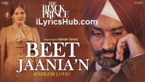 Beet Jaania'N Lyrics (Endless Love) - Satinder Sartaaj