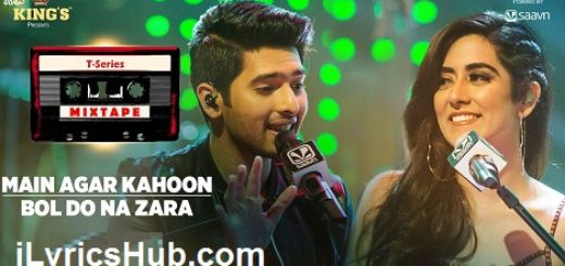 Main Agar Kahoon/Bol Do Na Zara Lyrics - Armaan Malik & Jonita Gandhi