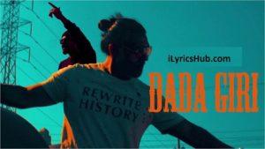 DadaGiri Lyrics - Sab Bhanot Ft. Bohemia