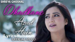 Dhadkane Azad Hain Lyrics (Full Video) - Shreya Ghoshal