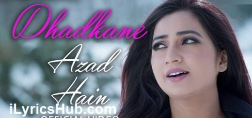 Dhadkane Azad Hain Lyrics (Full Video) - Shreya Ghoshal