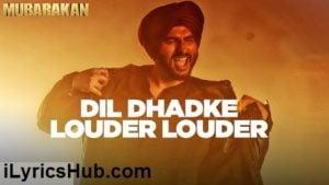 Dil Dhadke Louder Louder Lyrics (Full Video) - Mubarakan