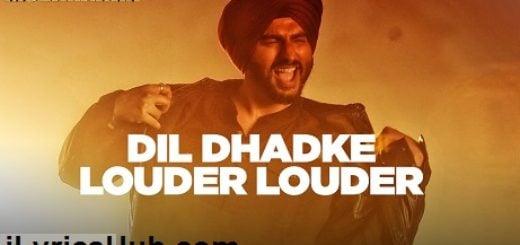 Dil Dhadke Louder Louder Lyrics - Mubarakan