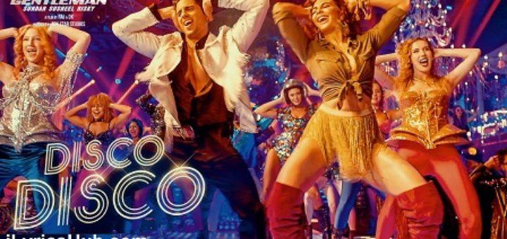 Disco Disco Lyrics - A Gentleman - Sundar, Susheel, Risky