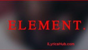 Element Lyrics (Full Video) - Kendrick Lamar
