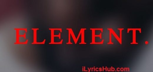 Element Lyrics (Full Video) - Kendrick Lamar