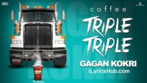 Triple Triple Lyrics - Gagan Kokri, Deep Arraicha