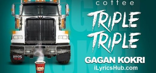 Triple Triple Lyrics (Full Video) - Gagan Kokri, Deep Arraicha