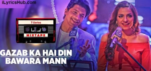 Gazab Ka Hai Din Bawara Mann Lyrics (Full Video) - Shaan Sukriti K