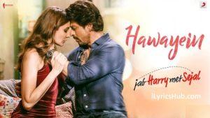 Hawayein Lyrics (Full Video) - Jab Harry Met Sejal
