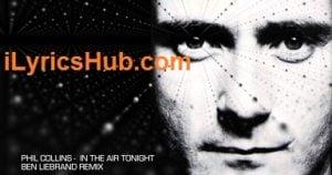 In The Air Tonight Lyrics - Phil Collins