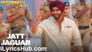Jatt Jaguar Lyrics (Full Video) - Mubarakan