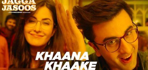 Khaana Khaake Lyrics (Full Video) - Jagga Jasoos