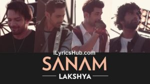 Lakshya Lyrics (Full Video) - SANAM