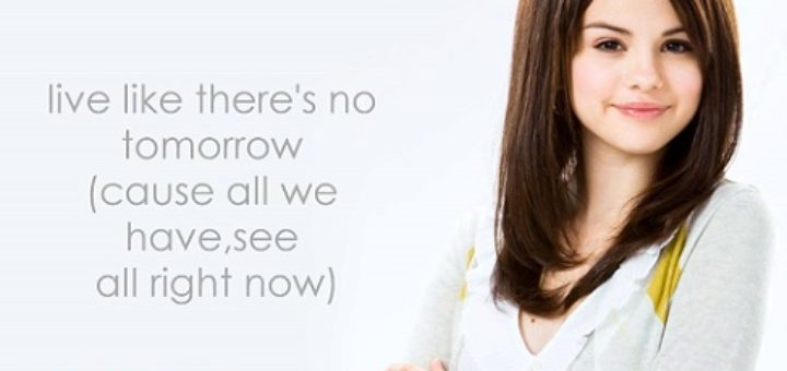 Live Like There's No Tomorrow Lyrics - Selena Gomez & The Scene