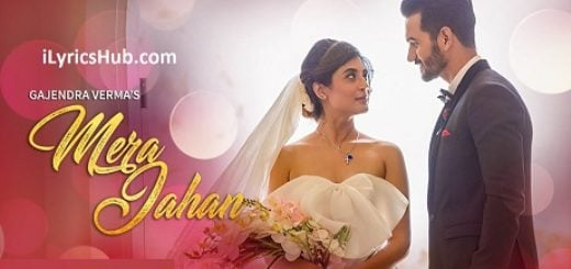 Mera Jahan Lyrics (Full Video) - Gajendra Verma