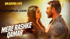 Mere Rashke Qamar Lyrics - Baadshaho