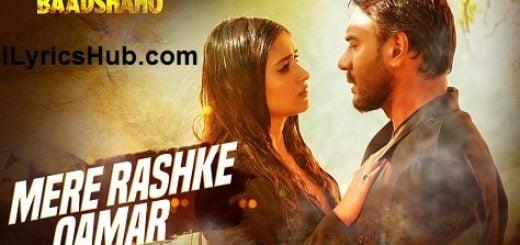 Mere Rashke Qamar Lyrics (Full Video) - Baadshaho