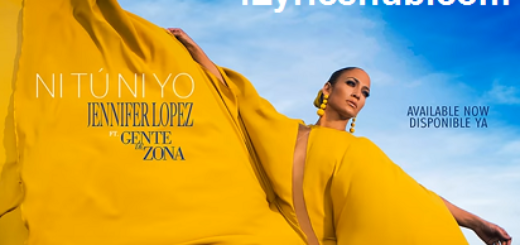Ni Tu Ni Yo Lyrics - Jennifer Lopez ft. Gente de Zona