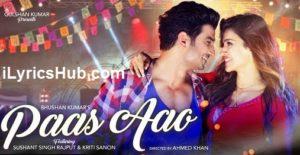 Paas Aao Lyrics (Full Video) - Sushant Singh Rajput, Kriti Sanon
