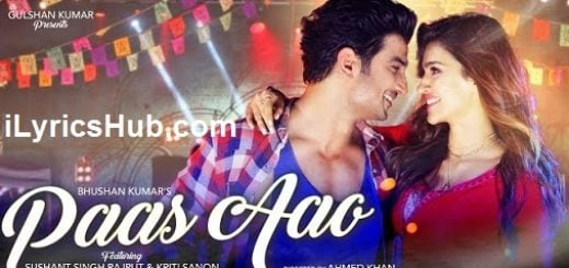 Paas Aao Lyrics (Full Video) - Sushant Singh Rajput, Kriti Sanon