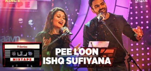 Pee Loon Ishq Sufiyana Lyrics (Full Video) - T-Series Mixtape