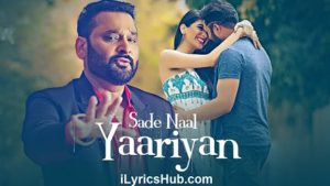 Sade Naal Yaariyan Lyrics (Full Video) - Nachhatar Gill, Gurmeet Singh