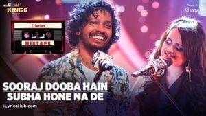 Sooraj Dooba Hain Subha Hone Na De Lyrics - T-Series Mixtape