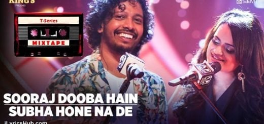 Sooraj Dooba Hain Subha Hone Na De Lyrics (Full Video) - T-Series Mixtape