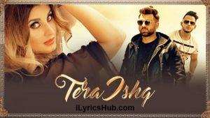 Tera Ishq Lyrics (Full Video) - Nyvaan, Millind Gaba