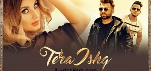 Tera Ishq Lyrics (Full Video) - Nyvaan, Millind Gaba