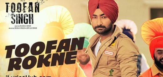 Toofan Rokne Lyrics (Full Video) - Ranjit Bawa, Toofan Singh