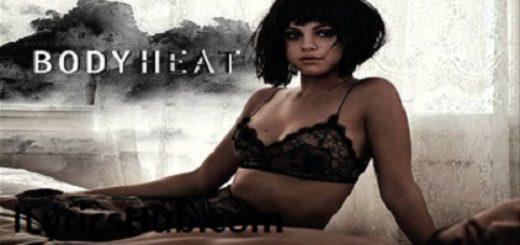 Body Heat Lyrics - Selena Gomez Body Heat Lyrics - Selena Gomez