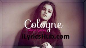 Cologne Lyrics – Selena Gomez