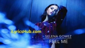 Feel Me Lyrics - Selena Gomez