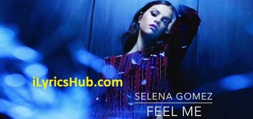 Feel Me Lyrics - Selena Gomez