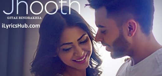 Jhooth Lyrics (Full Video) - Gitaz Bindrakhia, Goldboy