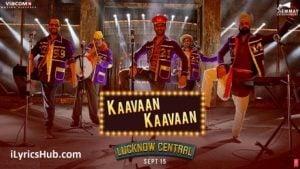 Kaavaan Kaavaan Lyrics - Lucknow Central