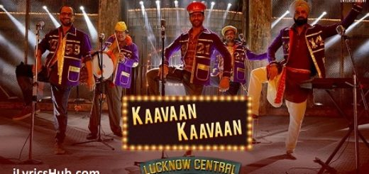 Kaavaan Kaavaan Lyrics (Full Video) - Lucknow Central