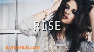 Rise Lyrics (Full Video) - Selena Gomez