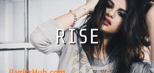 Rise Lyrics - Selena Gomez