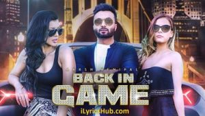 Back In Game Lyrics - Aarsh Benipal, Deep Jandu