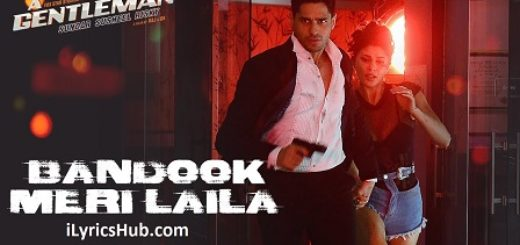 Bandook Meri Laila Lyrics - A Gentleman