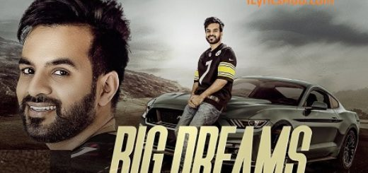 Big Dreams Lyrics (Full Video) - Happy Raikoti, Deep Jandu