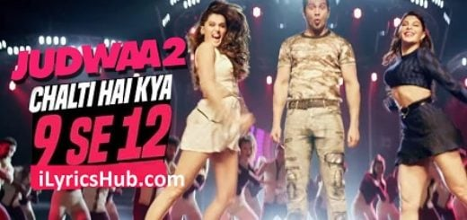 Chalti Hai Kya 9 Se 12 Lyrics (Full Video) - Judwaa 2